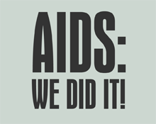 AIDS: We Did It!